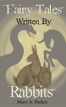 Fairy Tales Written By Rabbits