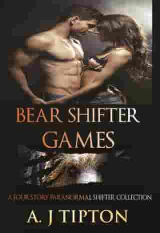 Bear Shifter Games: A Four Story Paranormal Shifter Collection: Bear Shifter Games