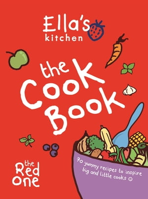 Ella's Kitchen: The Cookbook The Red One