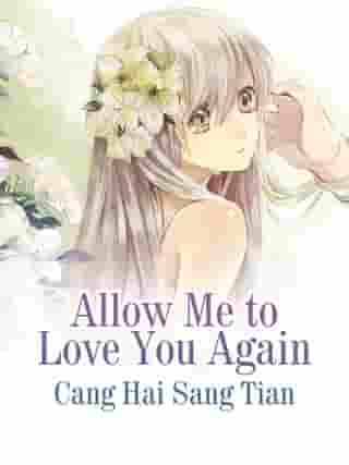 Allow Me to Love You Again: Volume 1