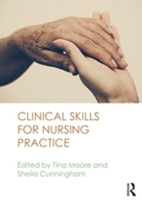 Clinical Skills for Nursing Practice