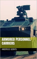 Armored Personnel Carriers , Military-Today.com by Andrius Genys