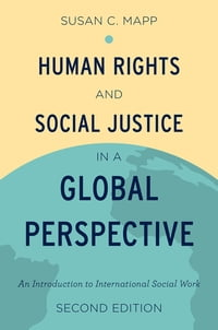 Human Rights and Social Justice in a Global Perspective: An Introduction to International Social…