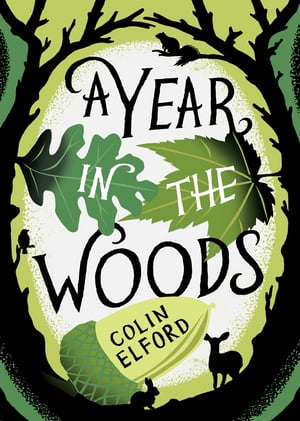 A Year in the Woods The Diary of a Forest Ranger