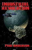 Industrial Revolution by Poul Anderson