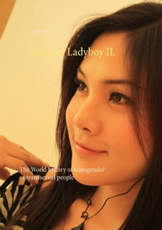 Kathoey Ladyboy II.: The World history of transgender or transsexual people