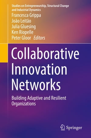 Collaborative Innovation Networks: Building Adaptive and Resilient Organizations