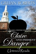 Claire and Present Danger by Gillian Roberts
