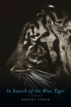 In Search of the Blue Tiger by Robert Power
