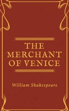 The Merchant of Venice (Annotated) by William Shakespeare