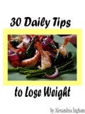 30 Daily Tips to Lose Weight 2edc5c76-cb88-4eb0-8053-17907d7a34ea