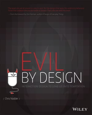 Evil by Design Interaction Design to Lead Us into Temptation