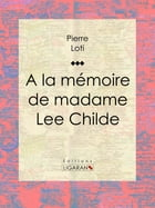 A la mémoire de madame Lee Childe