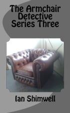 The Armchair Detective Series Three by Ian Shimwell