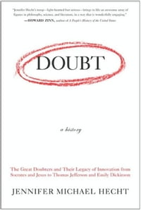 Doubt: A History: The Great Doubters and Their Legacy of Innovation from Socrates and Jesus to…