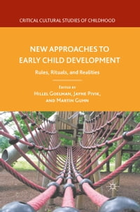 New Approaches to Early Child Development: Rules, Rituals, and Realities