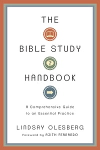 The Bible Study Handbook: A Comprehensive Guide to an Essential Practice: A Comprehensive Guide to…