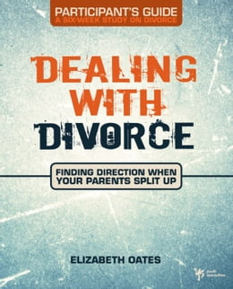 Book Dealing with Divorce Participant's Guide by Elizabeth Oates