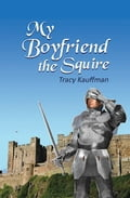 My Boyfriend the Squire b563a532-6e7a-4016-8393-494c67923093
