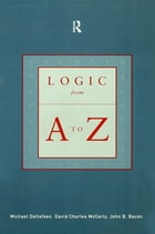 Logic from A to Z: The Routledge Encyclopedia of Philosophy Glossary of Logical and Mathematical…