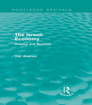 The Israeli Economy (Routledge Revivals) Dreams and Realities