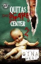 Quita's DayScare Center 2 (The Cartel Publications Presents) by Gina West