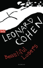 Beautiful Losers: Roman by Leonard  Cohen