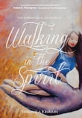 Walking in the Spirit- The Supernatural life of Grace 8620fe90-4c1e-4147-8bdb-991eed591f52