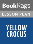 Yellow Crocus Lesson Plans by BookRags
