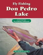 Fly Fishing Don Pedro Lake: An excerpt from Fly Fishing California by Ken Hanley