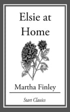 Elsie at Home by Martha Finley
