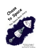 Chase to Space: The Space Race Story by Douglas Alford