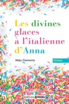 Les divines glaces italiennes d'Anna by Abby Clements