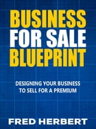 Business For Sale Blueprint by Fred Herbert