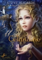 Celandine: Book 2 in the Touchstone Trilogy by Steve Augarde