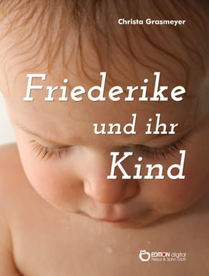 Friederike und ihr Kind by Christa Grasmeyer