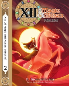 XII Of Magic and Muses Vol 2 Mischief