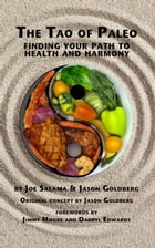 The Tao of Paleo: Finding Your Path to Health and Harmony by Joseph Salama