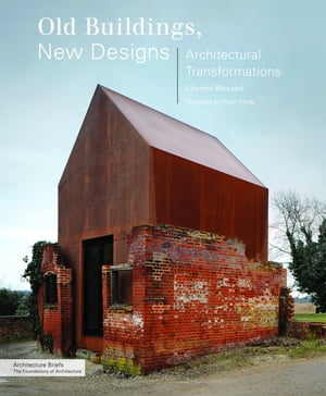 Old Buildings,  New Designs Architectural Transformations
