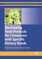 Developing Food Products for Consumers with Specific Dietary Needs by Steve Osborn