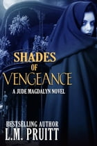 Shades of Vengeance: Jude Magdalyn by L.M. Pruitt