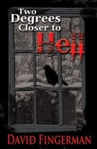 Two Degrees Closer to Hell by David Fingerman