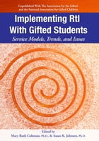 Implementing RtI with Gifted Students: Service Models, Trends, and Issues