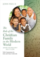The Role of the Christian Family in the Modern World Anniversary Edition by John Paul II