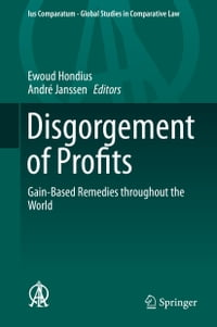Disgorgement of Profits: Gain-Based Remedies throughout the World