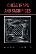 CHESS TRAPS and SACRIFICES by Mark Lanin