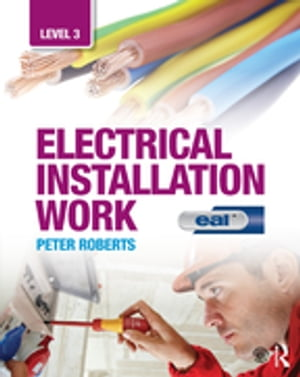 Electrical Installation Work: Level 3 EAL Edition