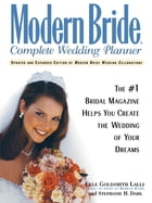 Modern Bride Complete Wedding Planner: The #1 Bridal Magazine Helps You Create the Wedding of Your Dreams by Cele Goldsmith Lalli