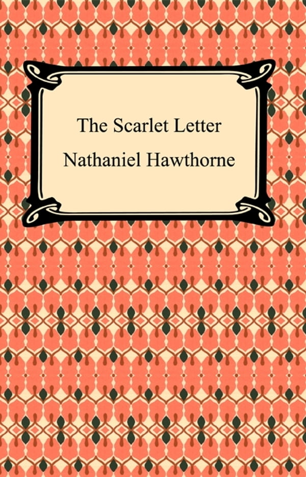 """an analysis of the beliefs in the novel the scarlet letter by nathaniel hawthorne An analysis of the works of nathaniel hawthorne will not only  a novel which has some  the birthmark"""" by nathaniel hawthorne • the scarlet letter by."""