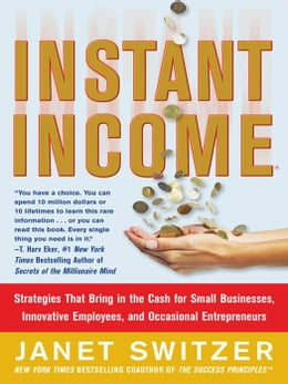 Book Instant Income: Strategies That Bring in the Cash by Switzer, Janet